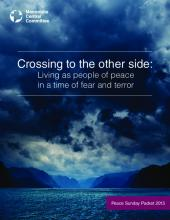 Crossing to the other side: Living as people of peace in a time of fear and terror